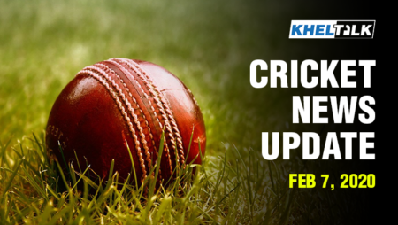 KHELTALK Cricket News Update – 7 Feb 2020
