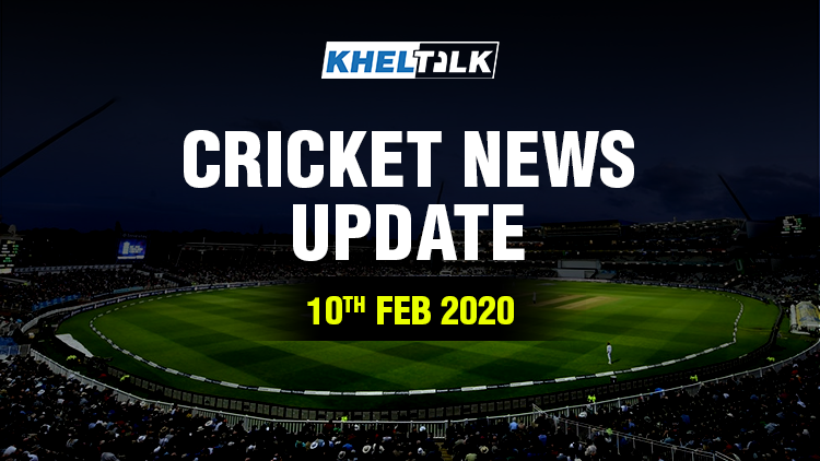 KHELTALK Cricket News Update - 10 Feb 2020