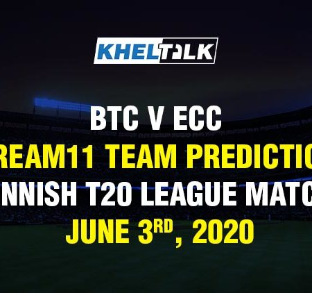 BTC v ECC Dream11 Team Prediction – Finnish T20 League Match – June 3rd, 2020