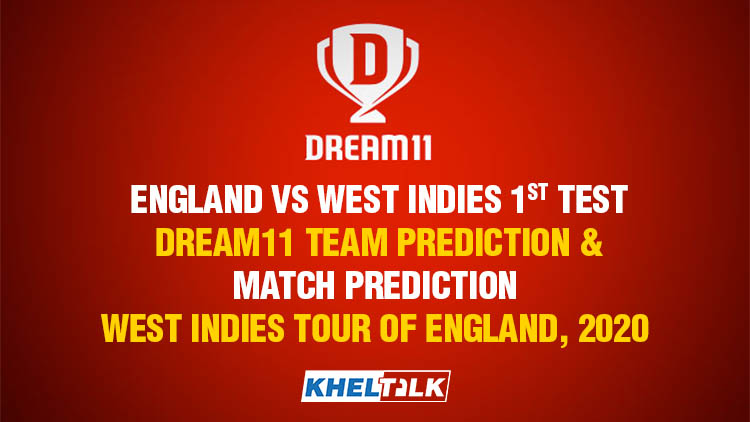 England vs West Indies,1st Test - Dream11 Team Prediction & Match Prediction – West Indies tour of England, 2020