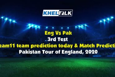 Eng Vs Pak – 3rd Test – Dream11 team prediction today   Match Prediction   Pitch Report   Toss prediction – Pakistan Tour of England, 2020