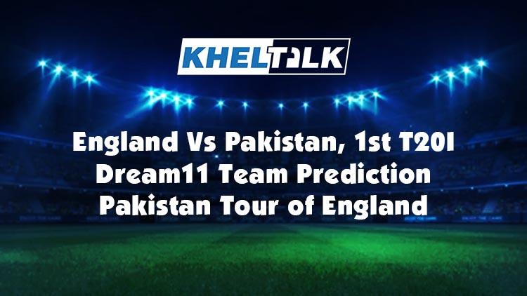 PAK vs ENG 1st T20I – Dream11 Team Prediction | Match Prediction | Pitch Report | Toss prediction – Pakistan Tour of England