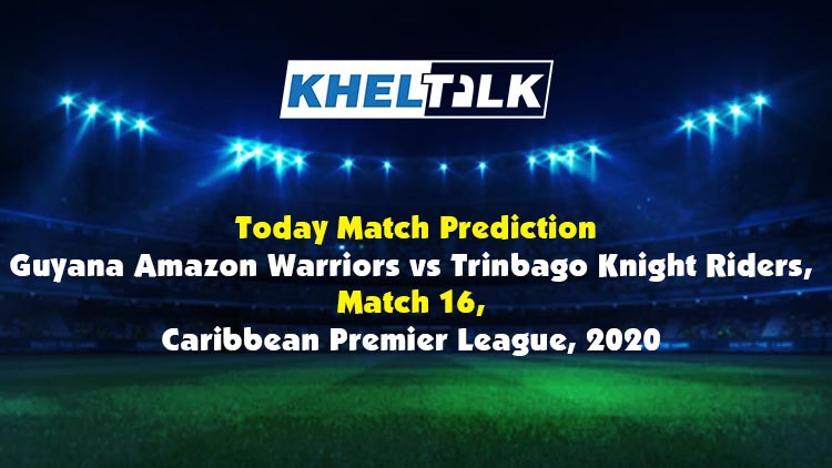 Today Match Prediction – TKR vs GUY – CPL 2020 – 16th Match
