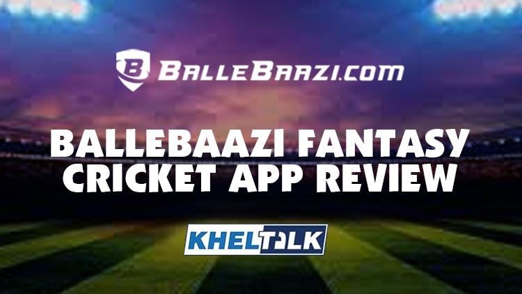 BalleBaazi App Review – Features & Ballebaazi App Download Link