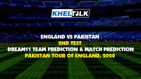 England vs Pakistan 2nd Test – Dream11 Team Prediction & Match Prediction – Pakistan Tour of England, 2020
