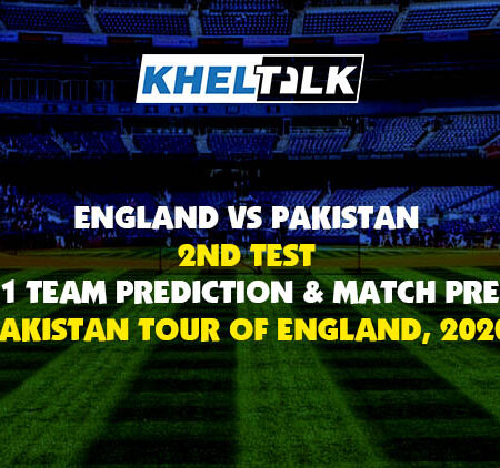England vs Pakistan 2nd Test – Dream11 Team Prediction & Match Prediction – Pakistan Tour of England, 2020