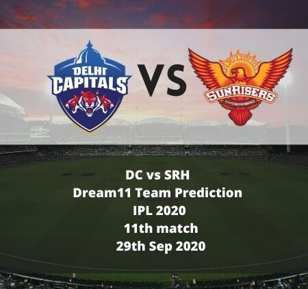 DC vs SRH Dream11 Team Prediction | IPL 2020 | 11th match | 29th Sep 2020