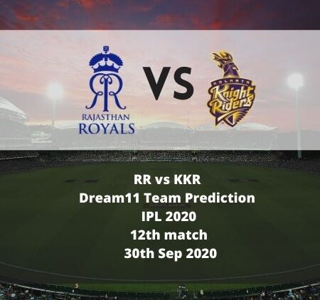 RR vs KKR Dream11 Team Prediction | IPL 2020 | 12th match | 30th Sep 2020
