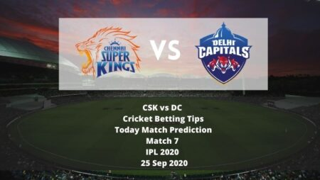 CSK vs DC | Match 7 | IPL 2020 | Cricket Betting Tips | Today Match Prediction | 25 Sep 2020