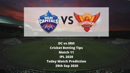 DC vs SRH | Cricket Betting Tips | Match 11 | IPL 2020 | Today Match Prediction | 29th Sep 2020