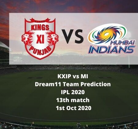 KXIP vs MI Dream11 Team Prediction | IPL 2020 | 13th match | 1st Oct 2020