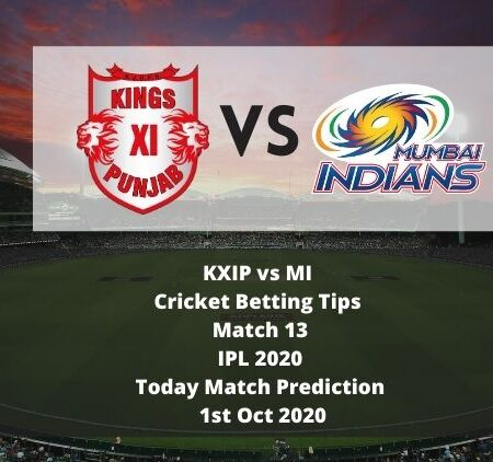 KXIP vs MI | Cricket Betting Tips | Match 13 | IPL 2020 | Today Match Prediction | 1st Oct 2020