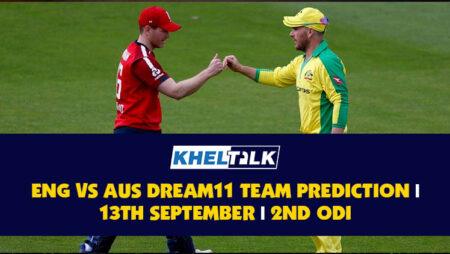 ENG vs AUS   2nd ODI   Best Dream11 Team Prediction   13th September