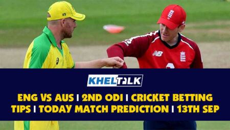 AUS vs ENG | 2nd ODI | Cricket Betting Tips | Today Match Prediction | 13th September