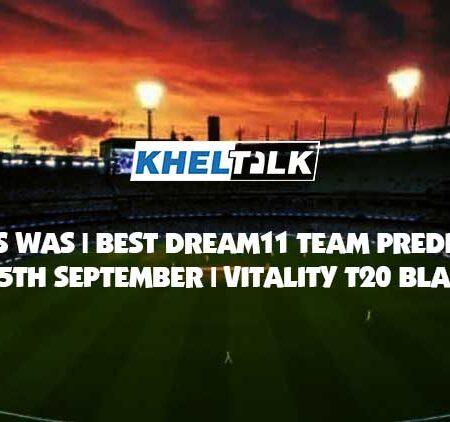 GLO vs WAS Best Dream11 Team Prediction | 15 Sep 2020 | Vitality T20 Blast