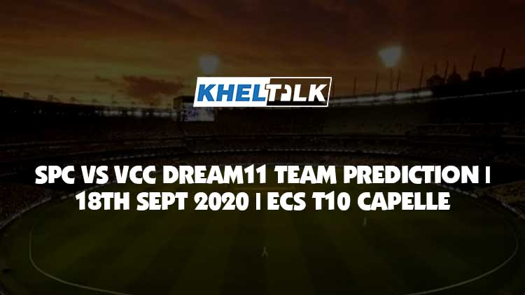 SPC vs VCC Dream11 Team Prediction   18th Sept 2020   ECS T10 Capelle