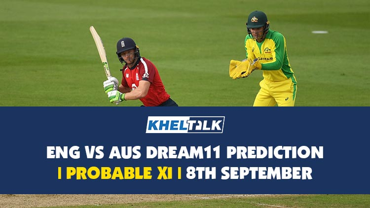 ENG vs AUS Dream11 Prediction   3rd T2OI   Probable XI   8th September