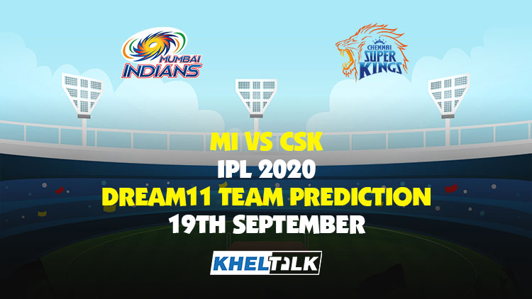 MI vs CSK Dream11 Team Prediction | Match 1 | 19th Sep 2020 | IPL 2020