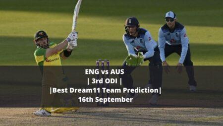 ENG vs AUS   3rd ODI   Best Dream11 Team Prediction   16th September
