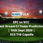 SPC vs VCC Best Dream11 Team Prediction | 16th Sept 2020 | ECS T10 Capelle