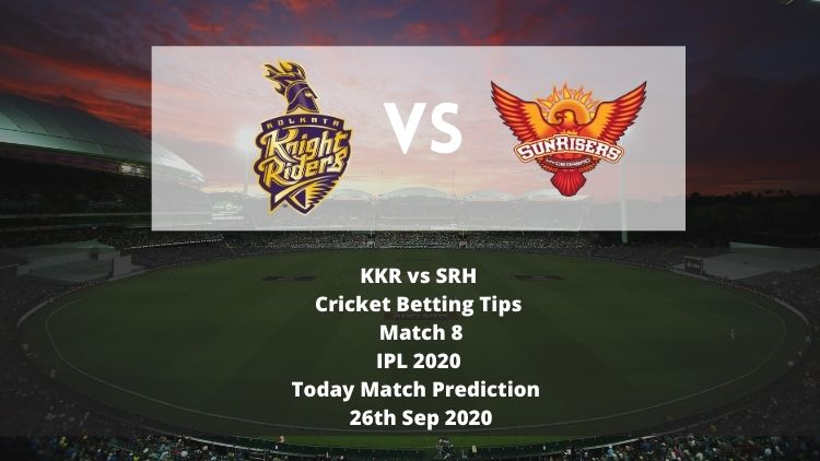 KKR vs SRH | Cricket Betting Tips | Match 8 | IPL 2020 | Today Match Prediction | 26th Sep 2020