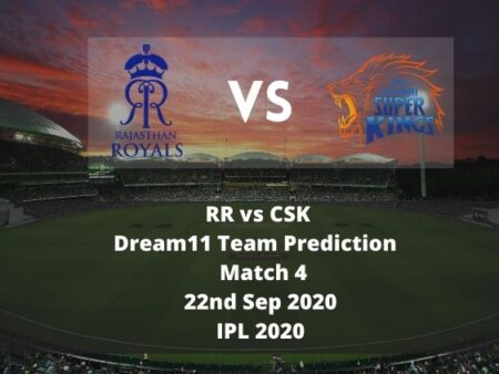 RR vs CSK Dream11 Team Prediction | IPL 2020 | Match 4 | 22nd Sep 2020