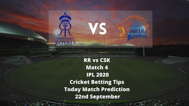 RR vs CSK | Match 4 | IPL 2020 | Cricket Betting Tips | Today Match Prediction | 22nd September