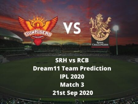 SRH vs RCB Dream11 Team Prediction | IPL 2020 | Match 3 | 21st Sep 2020