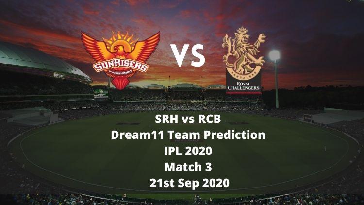 SRH vs RCB Dream11 Team Prediction | IPL 2020 | Match 3 | 21st Sep 2020