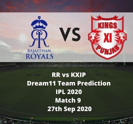 RR vs KXIP Dream11 Team Prediction | IPL 2020 | Match 9 | 27th Sep 2020