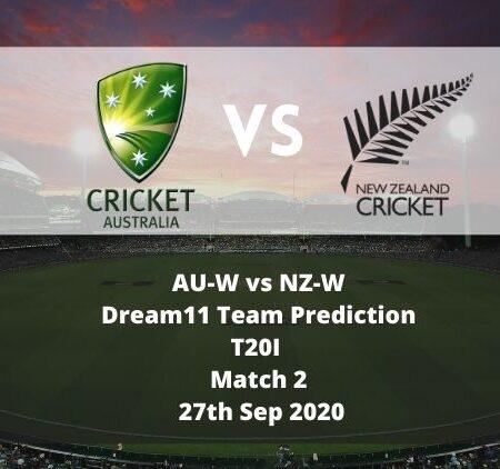 AU-W vs NZ-W Dream11 Team Prediction | 2nd T20I | 27th Sep 2020