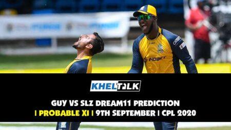 GUY vs SLZ Dream11 Prediction   Probable XI   9th September   CPL 2020
