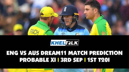 ENG vs AUS Dream11 Match Prediction | Probable XI | 4th September