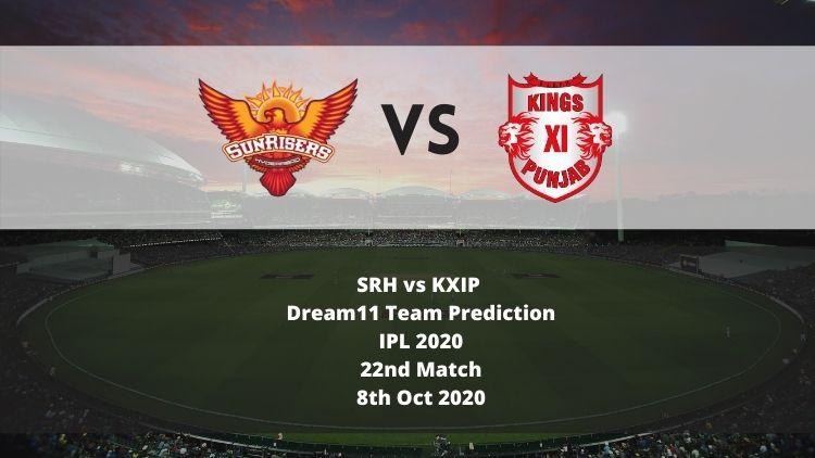SRH vs KXIP Dream11 Team Prediction   IPL 2020   22nd Match   8th Oct 2020