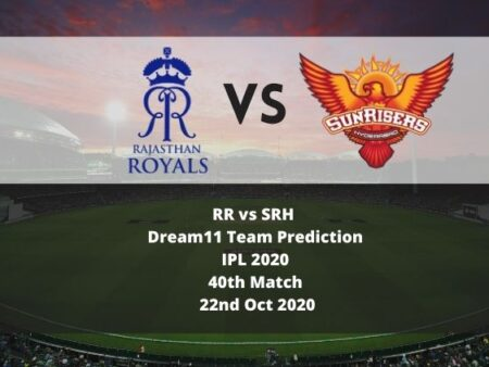 RR vs SRH Dream11 Team Prediction | IPL 2020 | 40th Match | 22nd Oct 2020