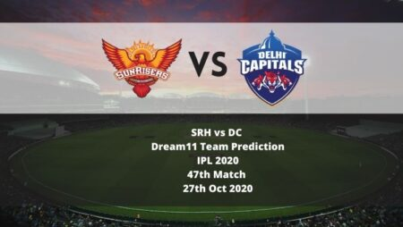 SRH vs DC Dream11 Team Prediction   IPL 2020   47th Match   27th Oct 2020