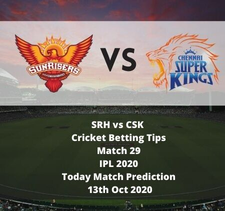 SRH vs CSK | Cricket Betting Tips | Match 29 | IPL 2020 | Today Match Prediction | 13th Oct 2020