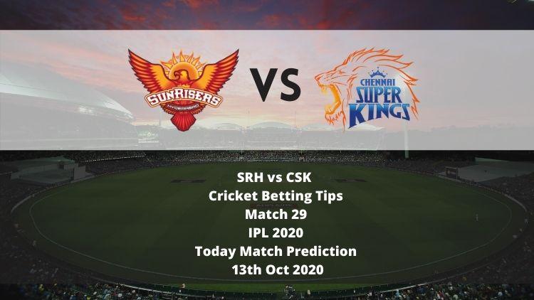 SRH vs CSK   Cricket Betting Tips   Match 29   IPL 2020   Today Match Prediction   13th Oct 2020