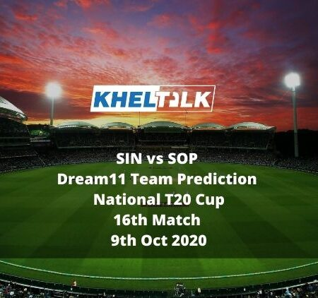 SIN vs SOP Dream11 Team Prediction   National T20 Cup   16th Match   9th Oct 2020