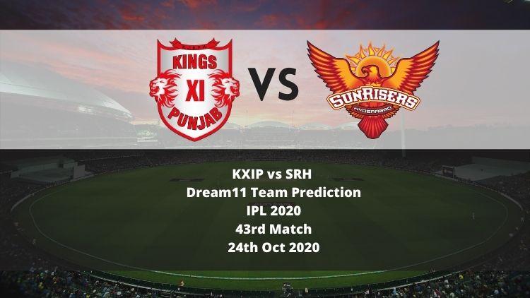 KXIP vs SRH Dream11 Team Prediction | IPL 2020 | 43rd Match | 24th Oct 2020