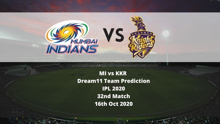 MI vs KKR Dream11 Team Prediction | IPL 2020 | 32nd Match | 16th Oct 2020