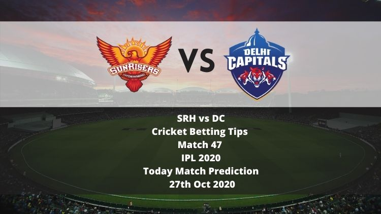 SRH vs DC | Cricket Betting Tips | Match 47 | IPL 2020 | Today Match Prediction | 27th Oct 2020