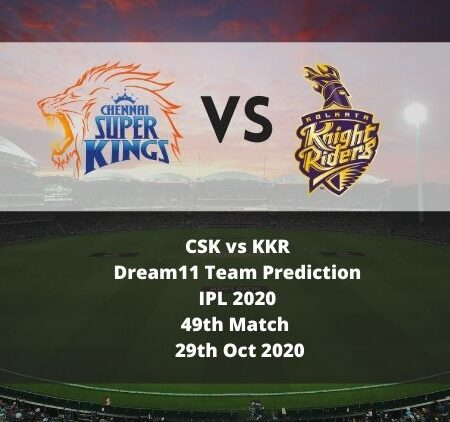 CSK vs KKR Dream11 Team Prediction   IPL 2020   49th Match   29th Oct 2020