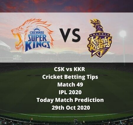 CSK vs KKR | Cricket Betting Tips | Match 49 | IPL 2020 | Today Match Prediction | 29th Oct 2020