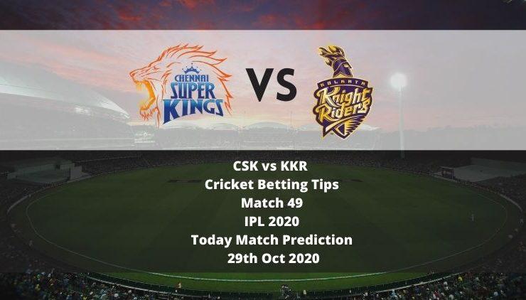 CSK vs KKR | Cricket Betting Tips | Match 49 | IPL 2020 | Today Match Prediction | 29th Oct 2020