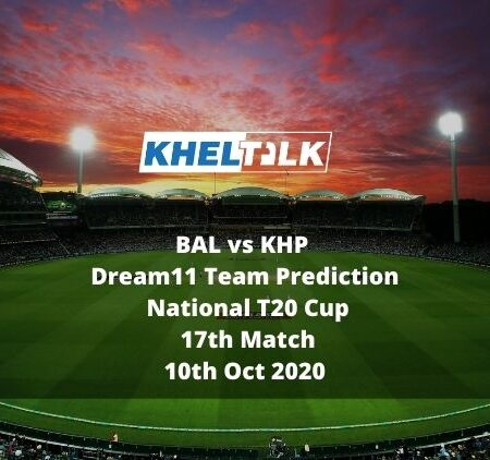 BAL vs KHP Dream11 Team Prediction   National T20 Cup   17th Match   10th Oct 2020