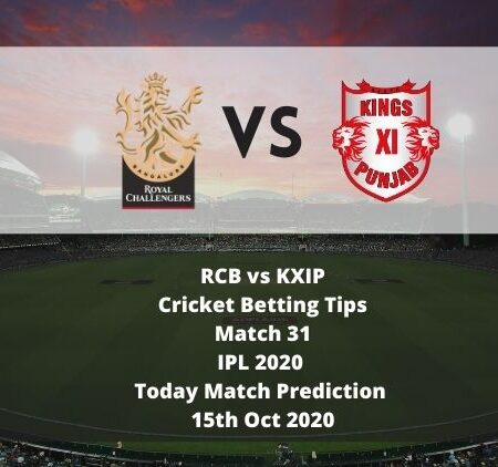 RCB vs KXIP | Cricket Betting Tips | Match 31 | IPL 2020 | Today Match Prediction | 15th Oct 2020