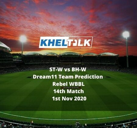 ST-W vs BH-W Dream11 Team Prediction | WBBL | 14th match | 1st November 2020