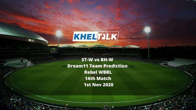 ST-W vs BH-W Dream11 Team Prediction | WBBL | 14th match | 1st November 2020