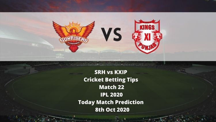 SRH vs KXIP | Cricket Betting Tips | Match 22 | IPL 2020 | Today Match Prediction | 8th Oct 2020